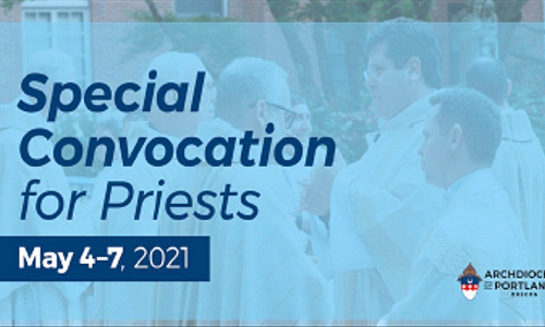 Special Convocation For Priests | May 4-7, 2021